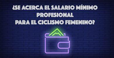 SALARIO-MINIMO-PROFESIONAL-CICLISMO-FEMENINO