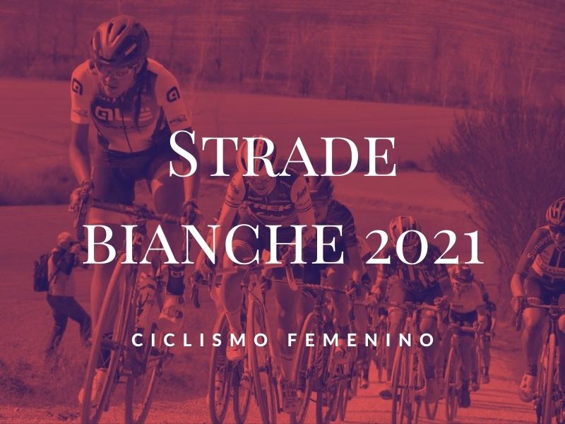 Strade bianche 2021 ciclismo femenino